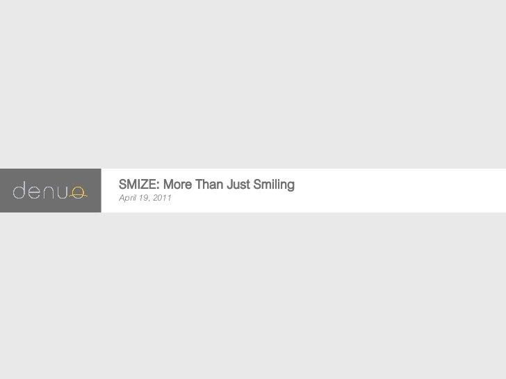 SMIZE: More Than Just SmilingApril 19, 2011