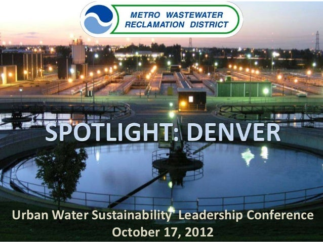 Urban Water Sustainability Leadership Conference               October 17, 2012