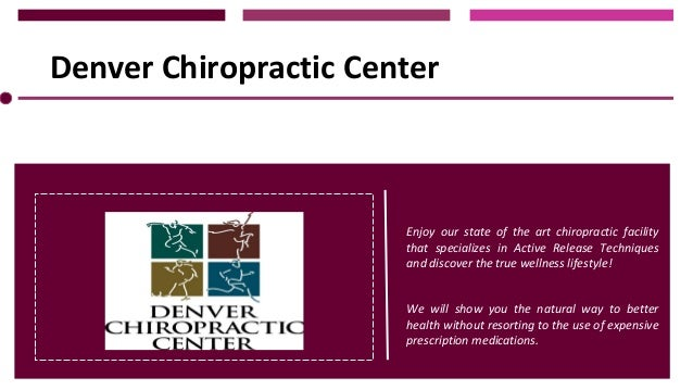 Denver Chiropractic Center  Enjoy our state of the art chiropractic facility that specializes in Active Release Techniques...