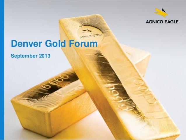 Denver Gold Forum September 2013  agnicoeagle.com