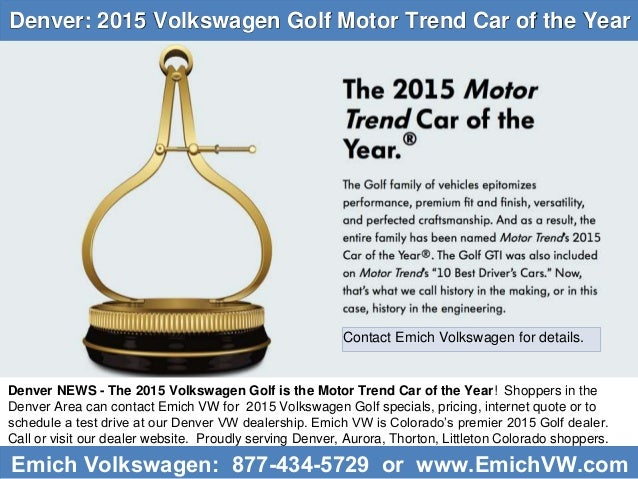 Denver  2015 Volkswagen Golf Motor Trend Car of the Year  Colorado