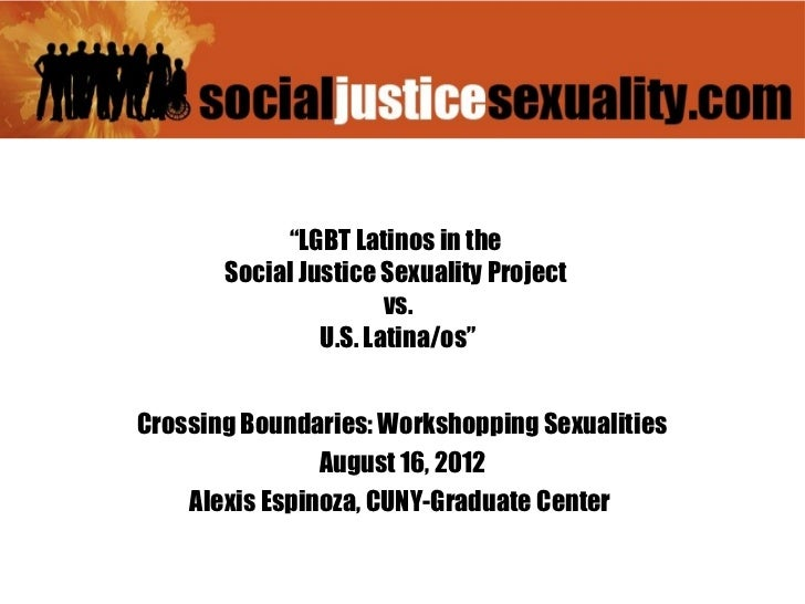 """LGBT Latinos in the       Social Justice Sexuality Project                       vs.                U.S. Latina/os""Crossi..."