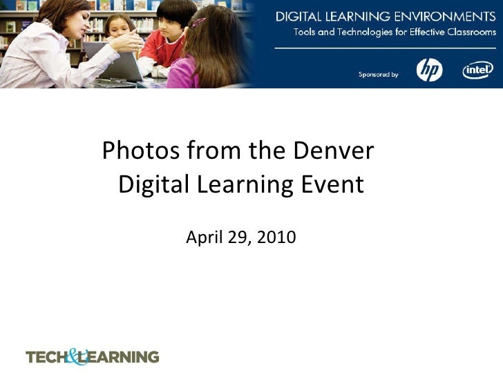 Photos from the Denver  Digital Learning Event   April 29, 2010
