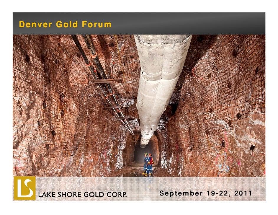 Denver Gold Forum                    S e p t e m b e r 1 9 - 2 2 , 2 0 11