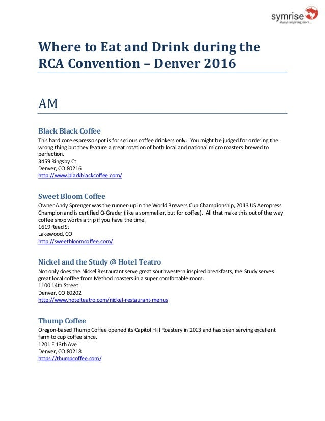 Where to Eat and Drink during the RCA Convention – Denver 2016 AM Black Black Coffee This hard core espresso spot is for s...