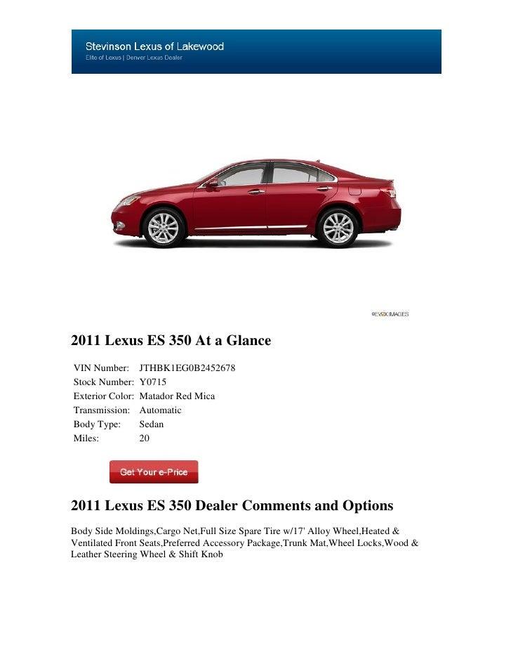 2011 Lexus ES 350 At a GlanceVIN Number:       JTHBK1EG0B2452678Stock Number:     Y0715Exterior Color:   Matador Red MicaT...