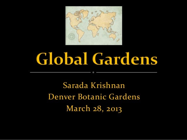 Sarada KrishnanDenver Botanic Gardens    March 28, 2013