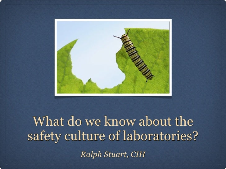 What do we know about thesafety culture of laboratories?         Ralph Stuart, CIH