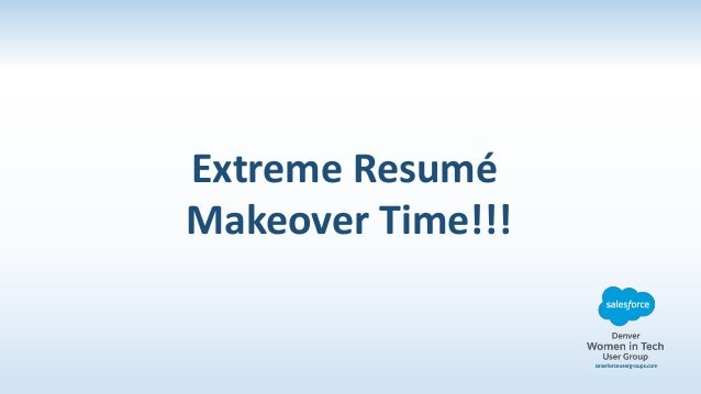 extreme salesforce resume makeover