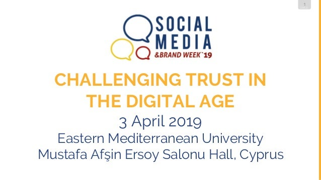 CHALLENGING TRUST IN THE DIGITAL AGE - SMBW - 03/04/2019