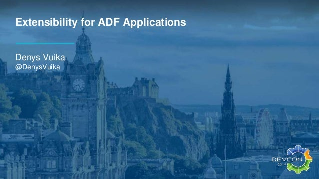Extensibility for ADF Applications Denys Vuika @DenysVuika