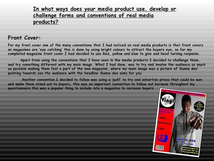 In what ways does your media product use, develop or challenge forms and conventions of real media products?   Front Cover...