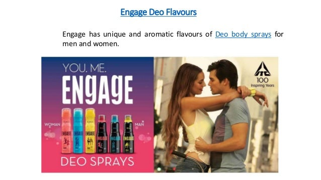 Engage Deo Flavours Engage has unique and aromatic flavours of Deo body sprays for men and women.