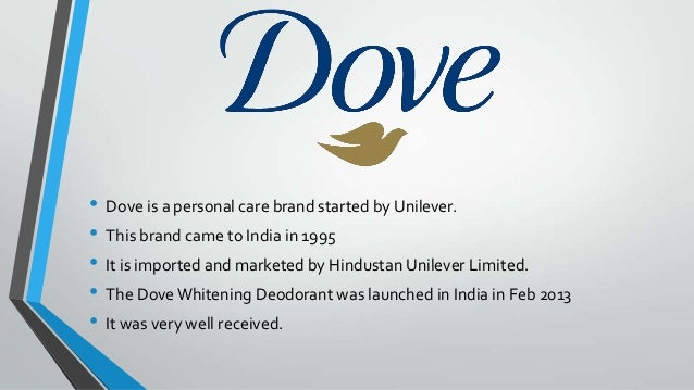 dove brand analysis Jacqueline doherty exam 2: dove: evolution of a brand 2 the beauty bar before unilever transformed dove into an iconic masterbrand, it was a functional, recognizable.