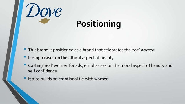 dove brand analysis Home blog  real beauty measuring the dove marketing campaign  and negative reactions combined to generate an amazing amount of buzz about the dove brand.