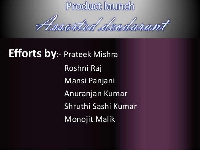 Efforts by:- Prateek MishraRoshni RajMansi PanjaniAnuranjan KumarShruthi Sashi KumarMonojit Malik