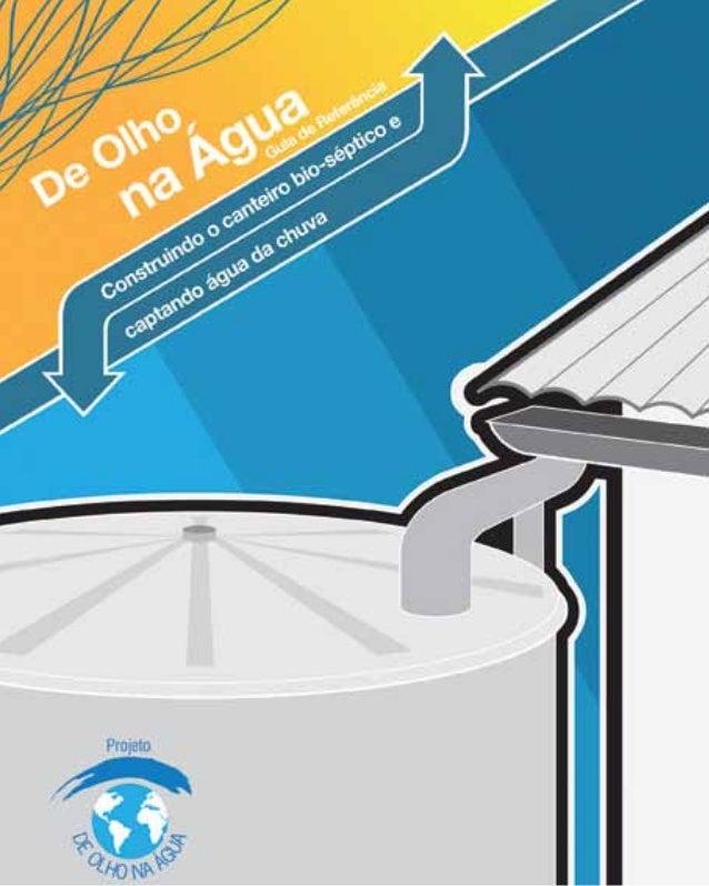 De Olho na Água 2 Tecnologias sociais  2 Captação de água da chuva 3 Reservatórios de água potável  4 Ferrociment...
