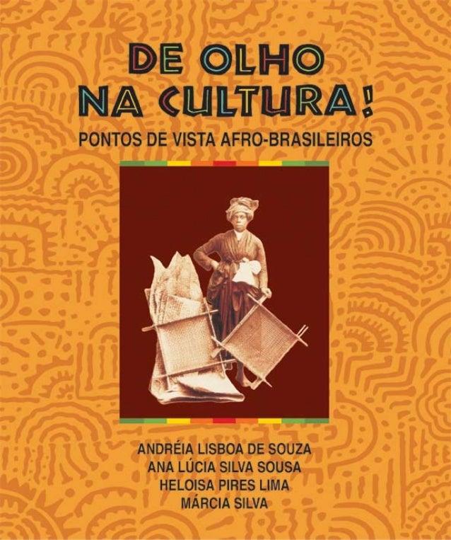 De olho na Cultura 1 DE OLHO NA CULTURA! PONTOS DE VISTA AFRO-BRASILEIROS cultura 23 maio 06.pmd 23/5/2006, 18:181