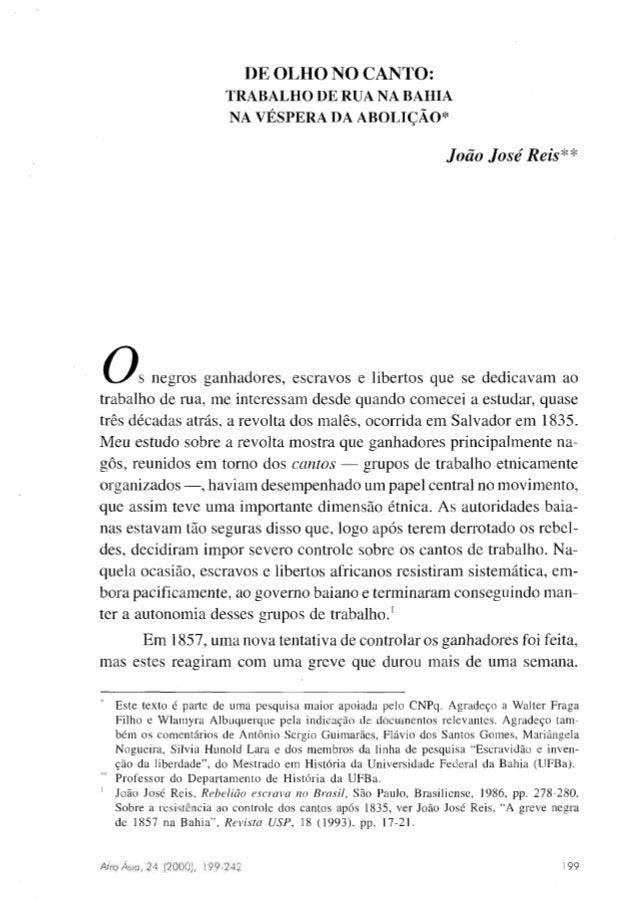 DE OLHONO CANTO: TRABALHO 1)ERUA NA BAHIA NA VESPERA DA AROLTCAO* JoGo Jose' R e i ~ * ~ : 0s negros ganhadores, escravos ...