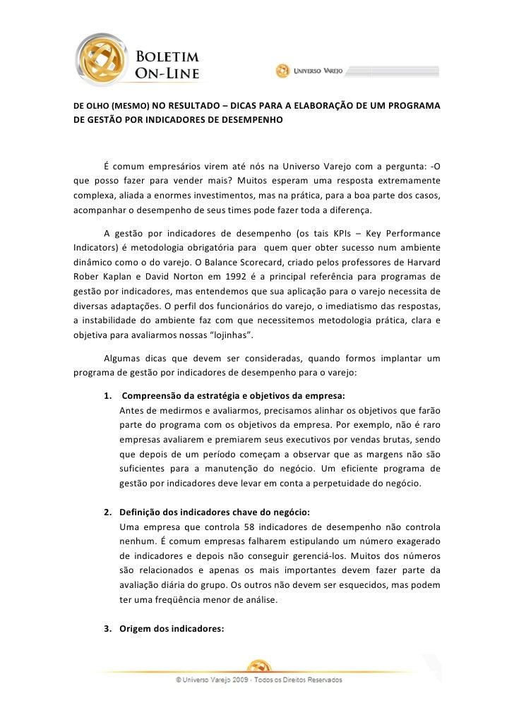 DE OLHO (MESMO) NO RESULTADO – DICAS PARA A ELABORAÇÃO DE UM PROGRAMADE GESTÃO POR INDICADORES DE DESEMPENHO      É comum ...