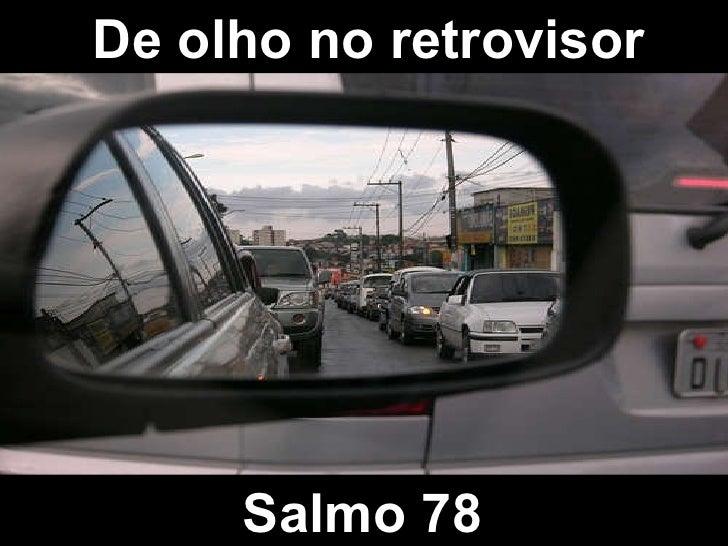 SERMÃO De olho no retrovisor Salmo 78