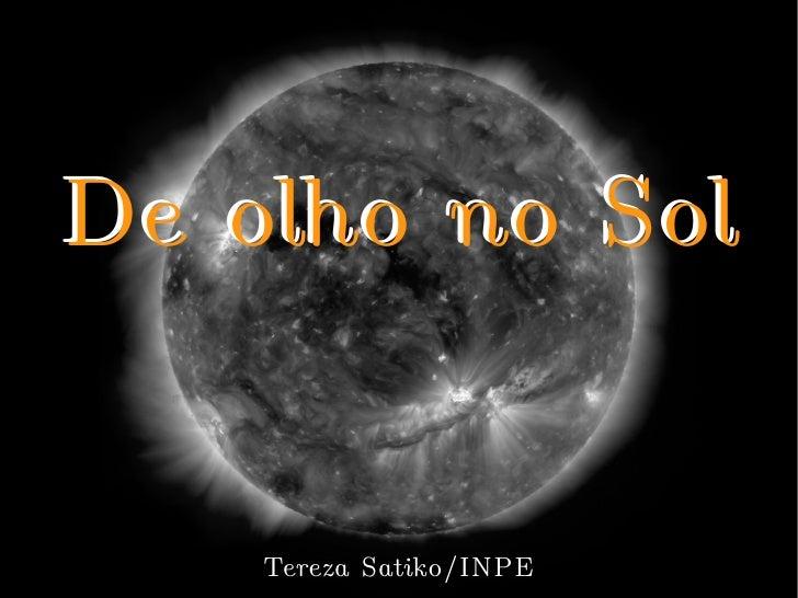 De olho no Sol    Tereza Satiko/INPE