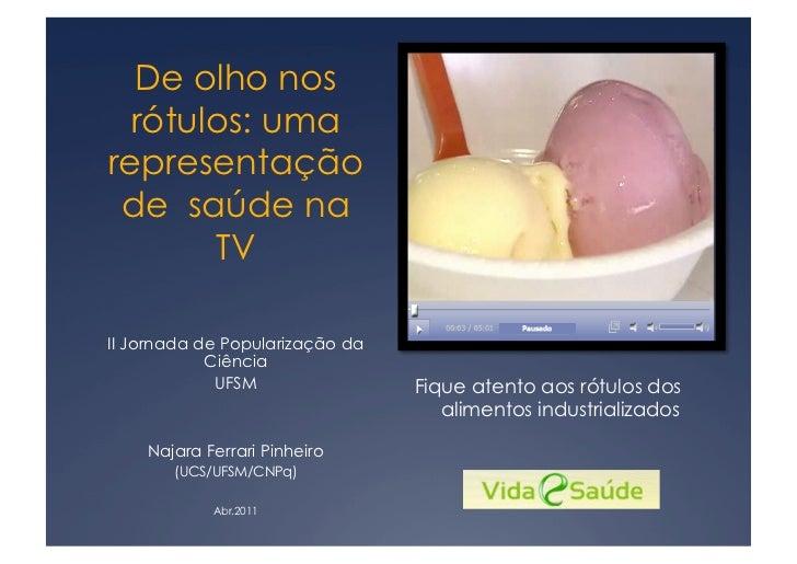 De olho nos  rótulos: umarepresentação de saúde na       TVII Jornada de Popularização da            Ciência             U...