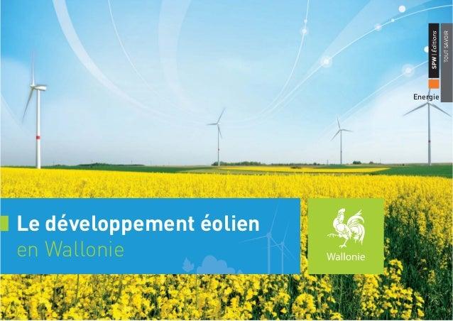 TOUT SAVOIR  Energie  Le développement éolien en Wallonie