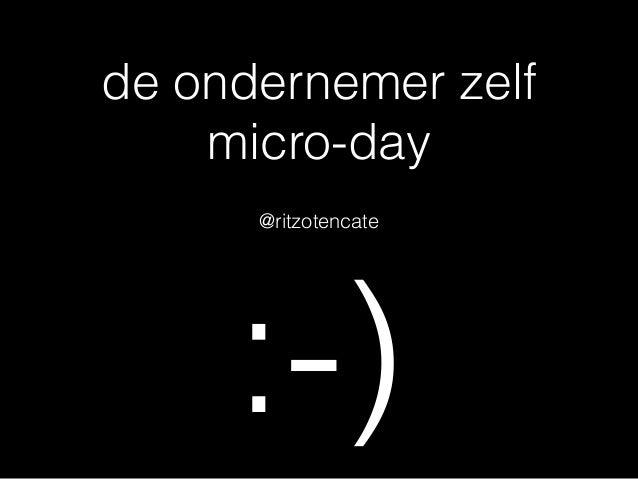de ondernemer zelf micro-day @ritzotencate :-)