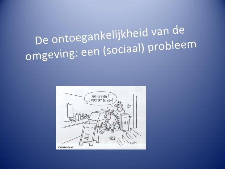 De ontoegankelijkheid van de omgeving: een (sociaal) probleem