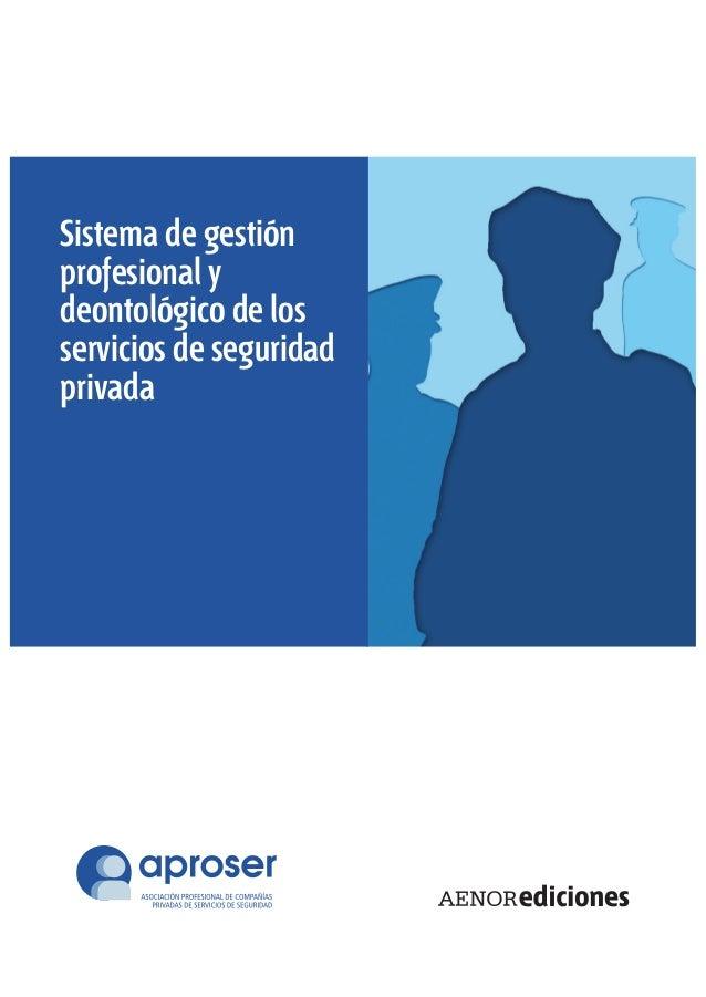 Sistema de gestión profesional y deontológico de los servicios de seguridad privada