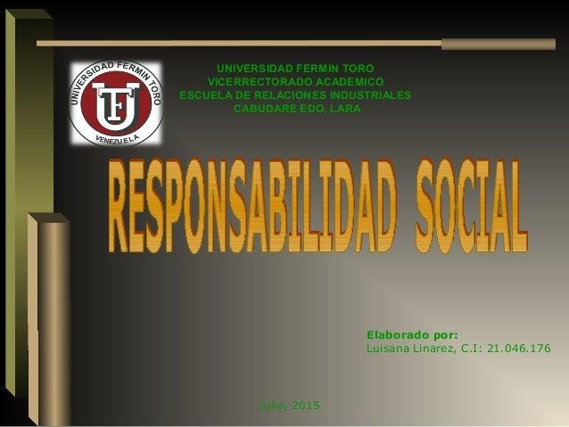 Julio, 2015 Elaborado por: Luisana Linarez, C.I: 21.046.176 UNIVERSIDAD FERMIN TORO VICERRECTORADO ACADEMICO ESCUELA DE RE...