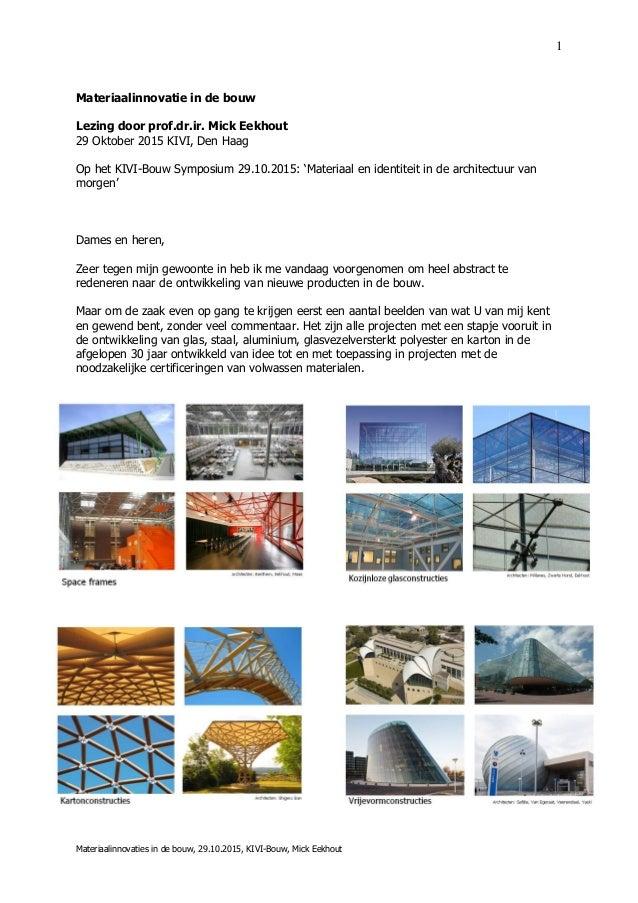 1 Materiaalinnovaties in de bouw, 29.10.2015, KIVI-Bouw, Mick Eekhout Materiaalinnovatie in de bouw Lezing door prof.dr.ir...