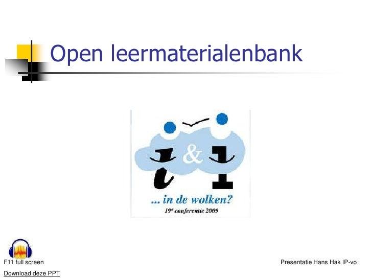 Open leermaterialenbank     F11 full screen                       Presentatie Hans Hak IP-vo Download deze PPT