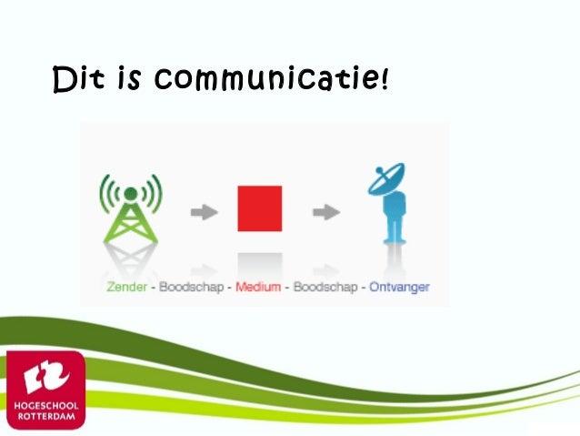 Dit is communicatie!