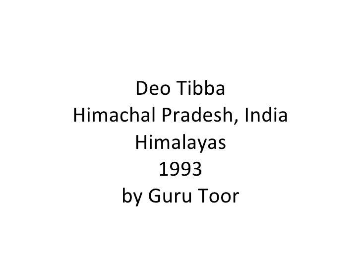Deo Tibba Himachal Pradesh, India      Himalayas         1993     by Guru Toor