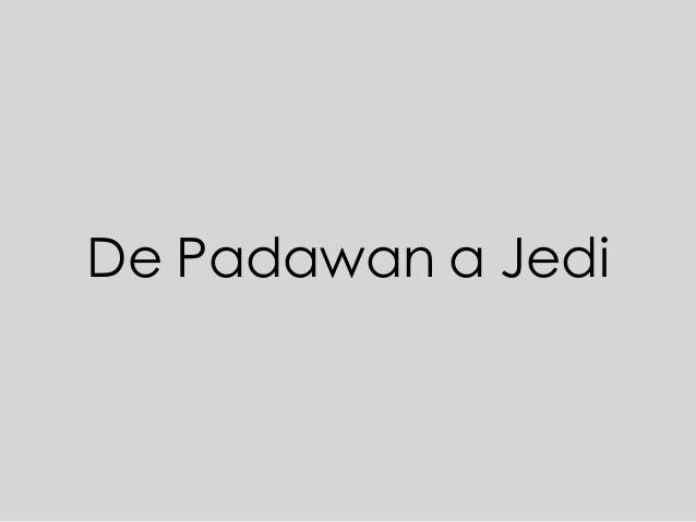 De Padawan a Jedi
