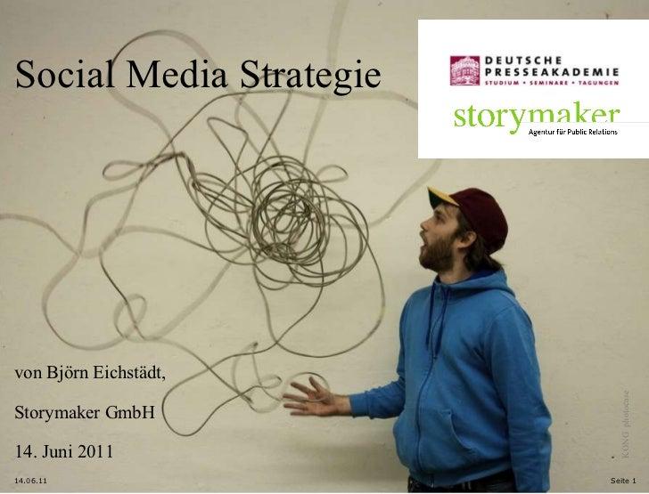 14.06.11 Seite  Social Media Strategie von Björn Eichstädt,  Storymaker GmbH 14. Juni 2011 KONG  photocase