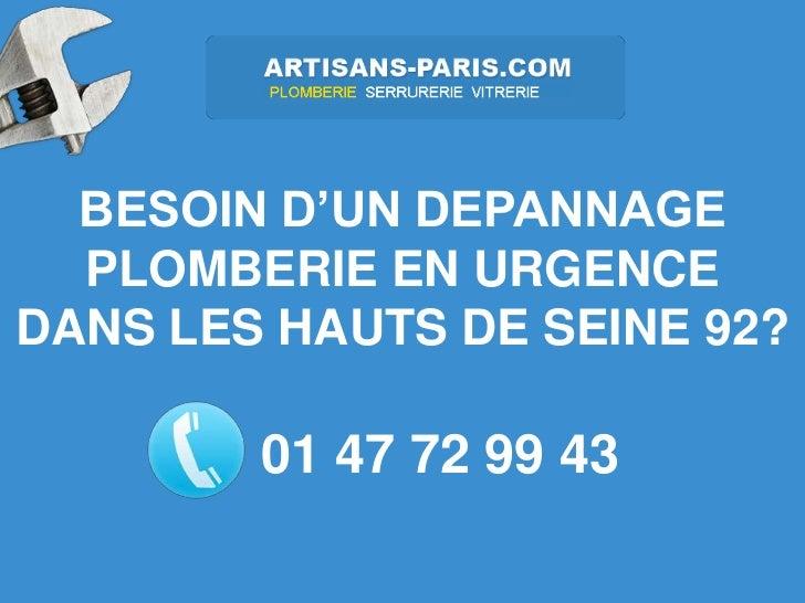 BESOIN D'UN DEPANNAGE  PLOMBERIE EN URGENCEDANS LES HAUTS DE SEINE 92?        01 47 72 99 43