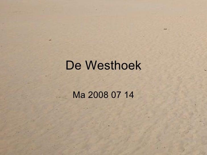 De Westhoek Ma 2008 07 14