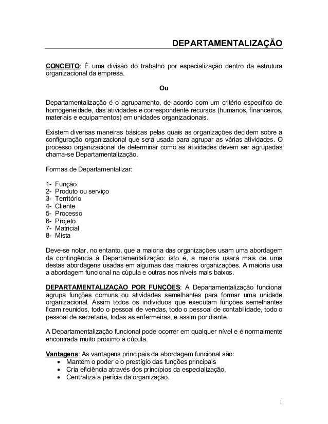 DEPARTAMENTALIZAÇÃO  CONCEITO: É uma divisão do trabalho por especialização dentro da estrutura organizacional da empresa....