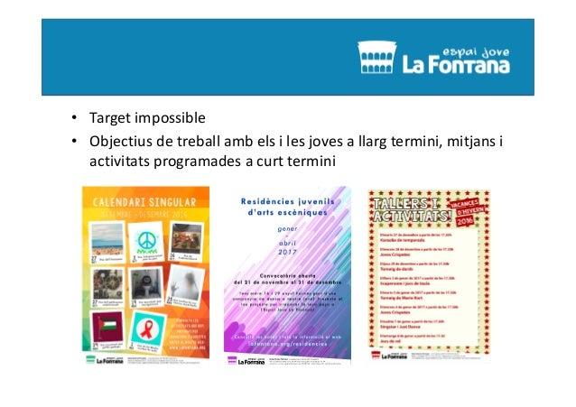 • Quins canals utilitzem per comunicar-nos-hi? • Xarxes socials • Pàgina web i butlletí • Cartelleria i agenda d'activitat...