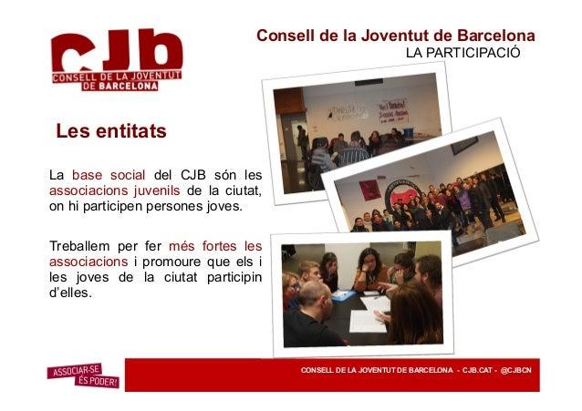Consell de la Joventut de Barcelona ORGANIZACIÓ El Secretariat El Secretariat és l'òrgan polític i d'execució del CJB, qui...