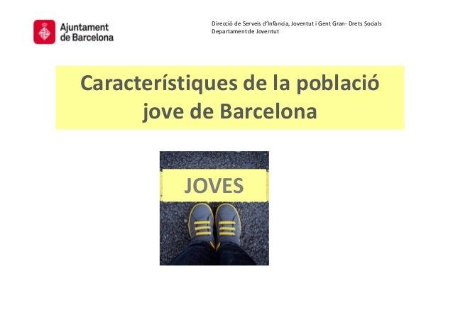 Dades de població juvenil: Evolució a Barcelona Font: Dades estadístiques de la ciutat de Barcelona. 30 juny 2015 23,2% 21...
