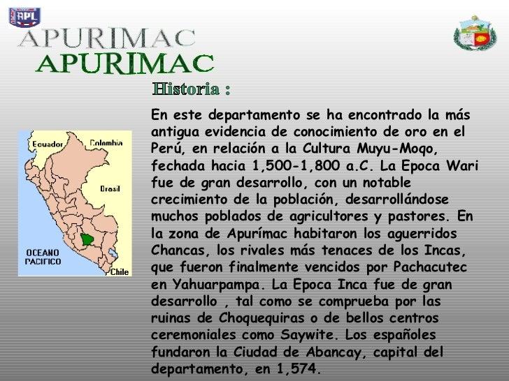 APURIMAC En este departamento se ha encontrado la más antigua evidencia de conocimiento de oro en el Perú, en relación a l...