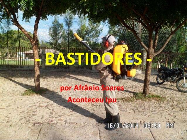 - BASTIDORES por Afrânio Soares Aconteceu Ipu