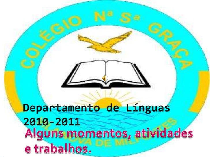 Departamento de Línguas2010-2011<br />Alguns momentos, atividadese trabalhos.<br />