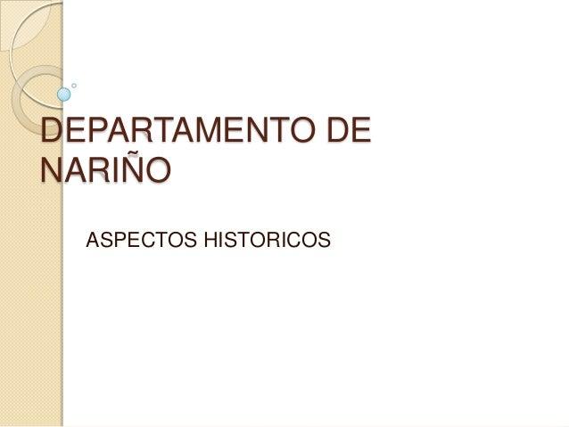 DEPARTAMENTO DENARIÑO  ASPECTOS HISTORICOS