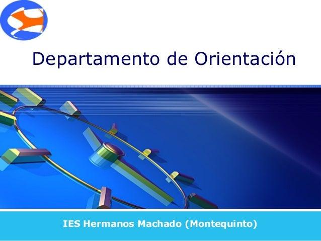 Departamento de Orientación   IES Hermanos Machado (Montequinto)