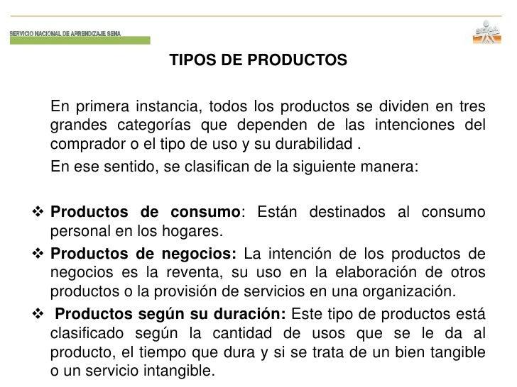 TIPOS DE PRODUCTOS  En primera instancia, todos los productos se dividen en tres  grandes categorías que dependen de las i...